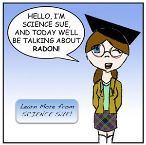 Science Sue cartoon talking about Radon